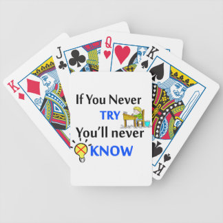 If you never try you'll never know bicycle playing cards