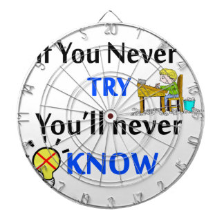 If you never try you'll never know dartboard