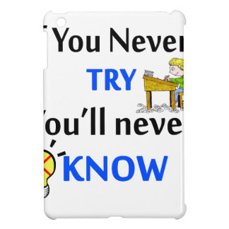 If you never try you'll never know iPad mini cover