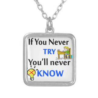 If you never try you'll never know silver plated necklace