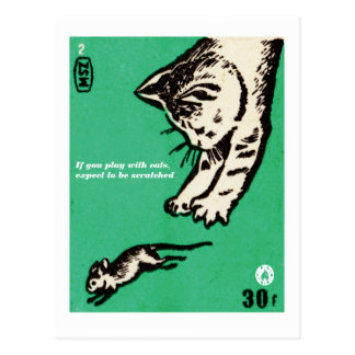 """""""If you play with cats, expect to be scratched"""" Postcard"""