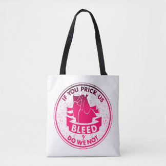 If you prick us do we not bleed? tote bag