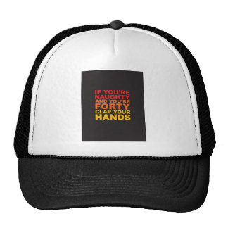 IF YOU RE NAUGHTY AND YOU RE FORTY jpg Trucker Hats