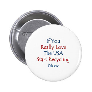 if you really love the usa start recycling now button