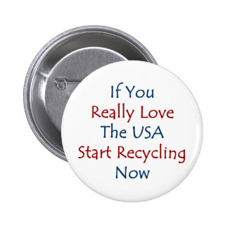 if you really love the usa start recycling now pins