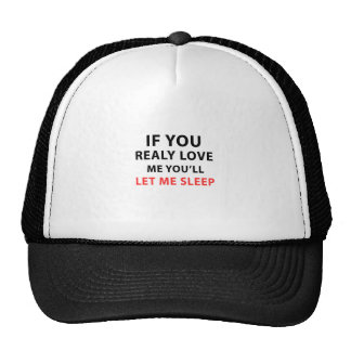 If You Realy Love Me You'll Let Me Sleep Trucker Hat