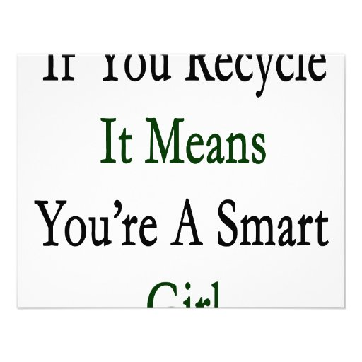 If You Recycle It Means You're A Smart Girl Custom Invites