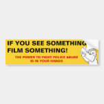 If You See Something, Film Something Bumper Stickers