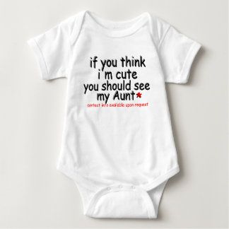"If you think i""m cute you should see my Aunt Baby Bodysuit"
