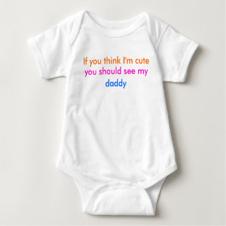 'If you think I'm cute...' baby-grow (daddy) Baby Bodysuit