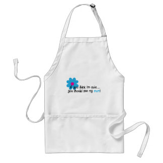 If You Think I'm Cute Standard Apron