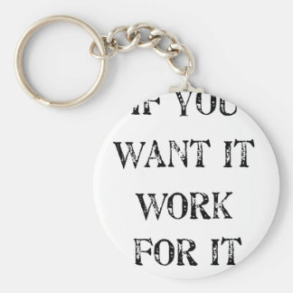if you want it work for it keychain