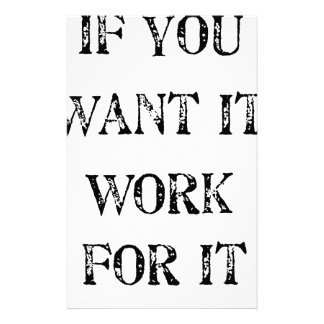 if you want it work for it stationery