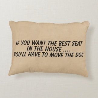 If you want the best seat move the dog decorative pillow