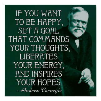 If you want to be happy... Andrew Carnegie Quote Poster