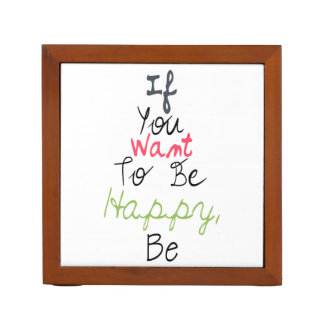 If You Want To Be Happy, Be - Inspirational Quote Pencil/Pen Holder