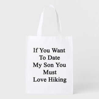 If You Want To Date My Son You Must Love Hiking Grocery Bags