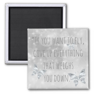 """""""If You Want to Fly..."""" Inspirational Quote Magnet"""