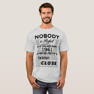 IF YOU WERE BORN IN 1961 T-Shirt