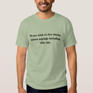 If you wish to live wisely... shirts