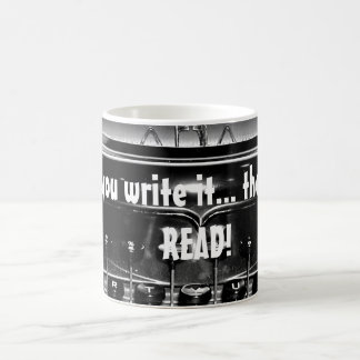 If you write it... they will READ... MUG