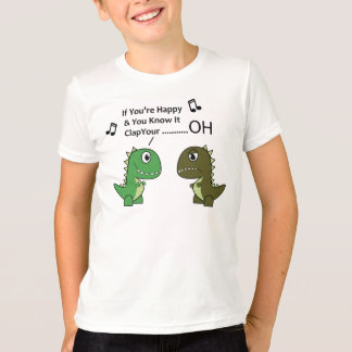 if your happy and you know it t-rex kids T-Shirt