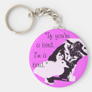 """if you're a bird, I'm a bird"" cute Basic Round Button Keychain"