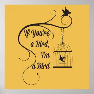 If You're A Bird I'm a Bird Notebook Pop Culture Poster