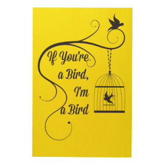 If You're A Bird I'm a Bird Notebook Pop Culture Wood Canvas