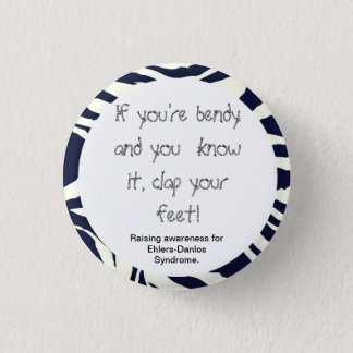 If You're Bendy And You Know It...(EDS Awareness) 1 Inch Round Button