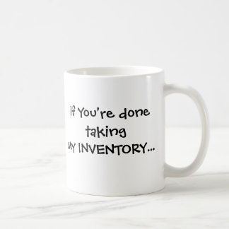 If You're done... Coffee Mug