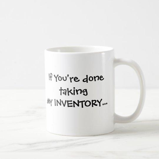 If You're done... Coffee Mug