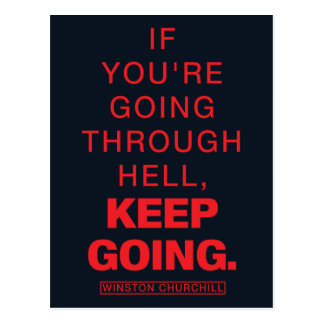 If you're going through hell, KEEP GOING Postcard