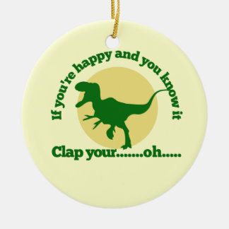 If youre happy and you know it round ceramic ornament