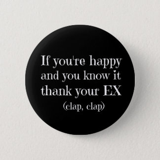If You're Happy Funny Quote 2 Inch Round Button