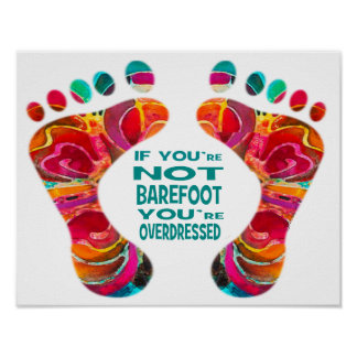 If you're not barefoot Poster