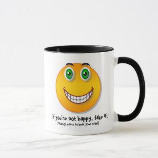 If you're not happy, fake it - Mug