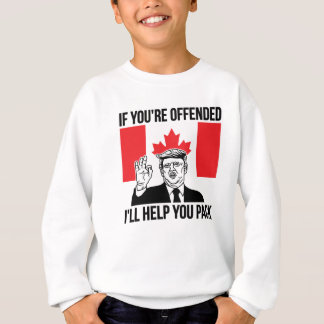 If You're Offended I'll Help You Pack Sweatshirt
