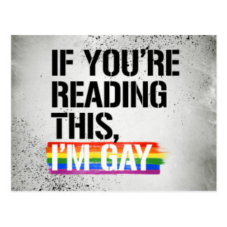 If you're reading this, I'm gay - - LGBTQ Rights - Postcard