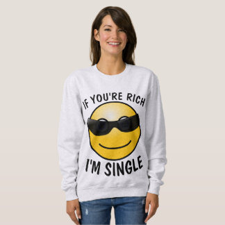 IF YOU'RE RICH I'M SINGLE, Funny Ladies T-shirts