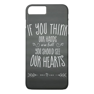 If YouThink Our Hands are Full...Large Family iPhone 8 Plus/7 Plus Case