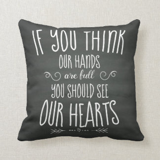 If YouThink Our Hands are Full...Large Family Throw Pillow