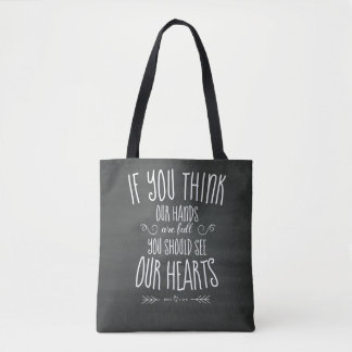 If YouThink Our Hands are Full...Large Family Tote Bag