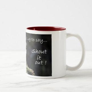 If you've got something to say mug