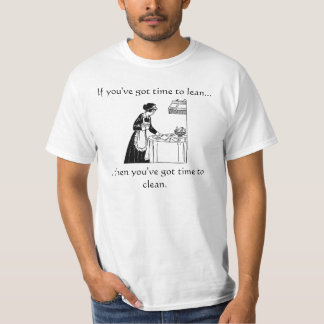 If you've time to lean.. T-Shirt