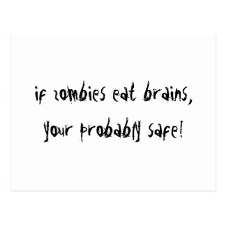 If Zombies Eat Brains....! Postcard