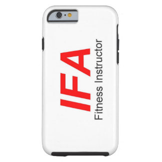 IFA Fitness Instructor Phone Case, Tough Phone Cas Tough iPhone 6 Case