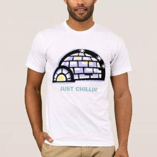 igloo, JUST CHILLIN' T-Shirt