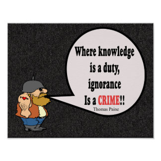 Ignorance a Crime! Thomas Paine quote - art print
