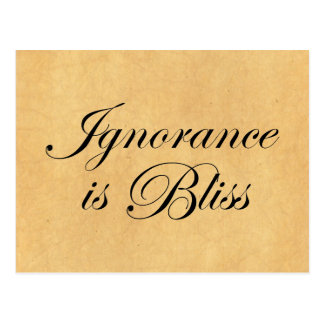 Ignorance is Bliee Postcard